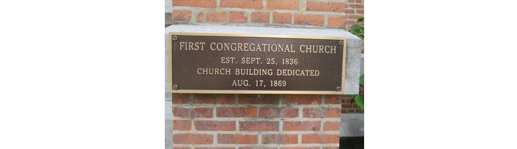 First Congregational Church Plaque Est. Spet 25,1836 Church Building Dedicated August 17,1869